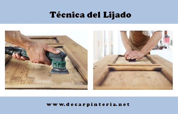 Técnica del Lijado para quitar el barniz de la madera.