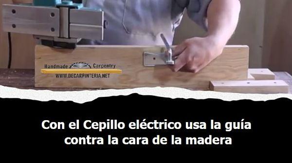 Cantear con el cepillo eléctrico de mano, usa la guía